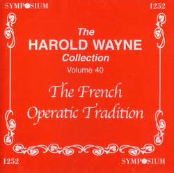 The Harold Wayne Collection, Vol. 40: The French Operatic Tradition