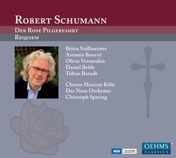 Robert Schumann: Der Rose Pilgerfahrt & Requiem