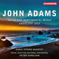 John Adams: Absolute Jest & Naive and Sentimental Music