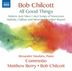 Bob Chilcott: All Good Things