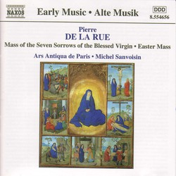 La Rue:  Mass of the Seven Sorrows of the Blessed Virgin / Missa Pascale