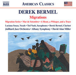 Derek Bermel: Migration Series, Mar de setembro & A Shout, a Whisper, and a Trace