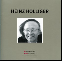Heinz Holliger: Grammont Portrait