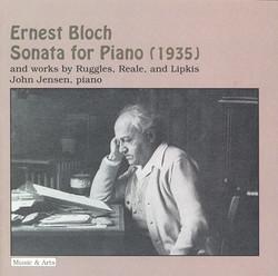 Bloch: Piano Sonata No. 3 / Ruggles: Evocations (Version for Piano) / Reale: Piano Sonata No. 3 / Lipkis: Scaramouche Variations