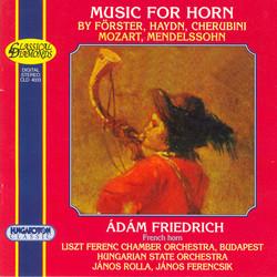 Forster / Haydn / Cherubini / Mozart / Mendelssohn: Works for Horn