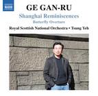 Ge Gan-Ru: Shanghai Reminiscences & Butterfly Overture