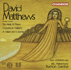 Matthews, D.: The Music of Dawn / Concerto in Azurro / A Vision and A Journey