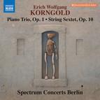 Korngold: Piano Trio, Op. 1 & String Sextet, Op. 10