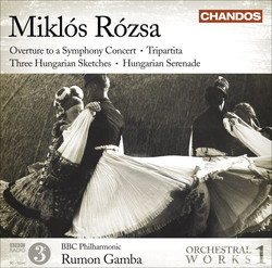 Rozsa, M.: Orchestral Works, Vol. 1 - Overture / Tripartita / 3 Hungarian Sketches / Hungarian Serenade