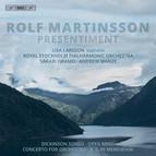 Rolf Martinsson – Presentiment (Orchestral Works)