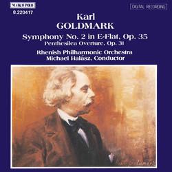 Goldmark: Symphony No. 2, Op. 35 / Penthesilea, Op. 31