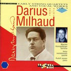 Milhaud: Early String Quartets & Vocal Works, Vol. 3