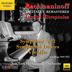 Rachmaninoff: Symphony No. 2, Symphonic Dances & Vocalise for Orchestra