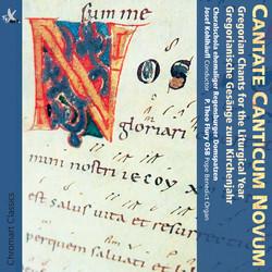 Cantate Canticum Novum: Gregorian Chants for the Liturgical Year