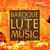 Baroque Lute Music, Vol. I: Kapsberger