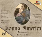 Young American - Choral Works by Gordon Getty