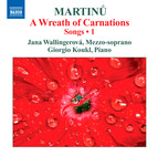 Martinů: Songs, Vol. 1 - A Wreath of Carnations