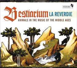 Bestiarium: Animals in the Music of the Middle Ages