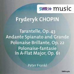 Chopin: Tarantelle, Op. 43, Andante spianato et grande polonaise brillante, Op. 22 & Polonaise-fantaisie, Op. 61