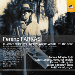 Farkas: Chamber Music, Vol. 5 – Works with Flute & Oboe