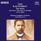 Kalinnikov: Tsar Boris / Epic Poem / The Nymphs