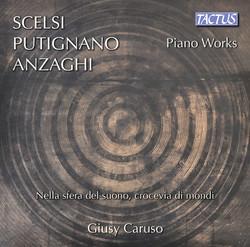 Scelsi, Putignano & Anzahgi: Piano Works