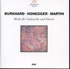 Burkhard, Honegger & Martin: Werke für Violoncello und Klavier