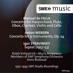 Falla: Harpsichord Concerto - Webern: Concerto for 9 Instruments, Op. 24 - Stravinsky: Septet