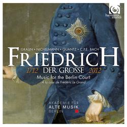 Friedrich der Grosse (1712-2012): Music for the Berlin Court