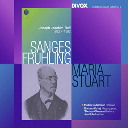 Raff: Sanges-Frühling, Op. 98 & Maria Stuart, Op. 172