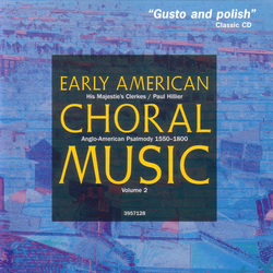 Early American Choral Music, Vol. 2: Anglo-American Psalmody 1550-1800