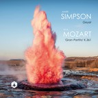 Mark Simpson: Geysir - Mozart: Serenade No. 10 in B-Flat Major, K. 361