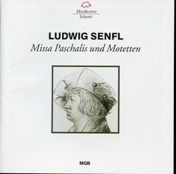 Senfl: Missa Paschalis und Motetten