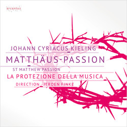 J. C. Kieling: Matthäuspassion - St Matthew Passion
