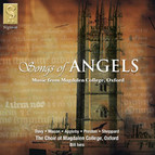 Songs of Angels - Music from Magdalen College (1480-1560)