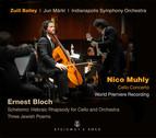 Muhly: Cello Concerto - Bloch: Schelomo & 3 Jewish Poems