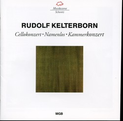 Kelterborn: Cello Concerto - Namenlos - Chamber Concert for Clarinet and 14 Instruments