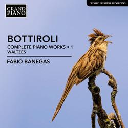 Bottiroli: Complete Piano Works, Vol. 1 – Waltzes