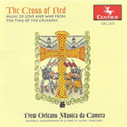 Medieval Music (The Cross of Red - Music of Love and War From the Time of the Crusades)(New Orleans Musica Da Camera)