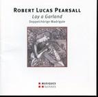 Robert Lucas Pearsall: Lay a Garland