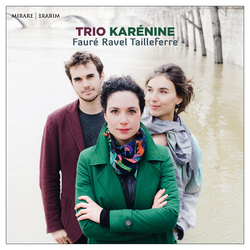 Fauré, Ravel & Tailleferre