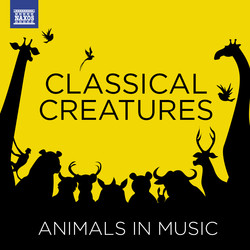 Classical Creatures - Animals in Music