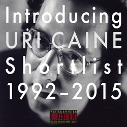 Introducing Uri Caine: Shortlist (1992-2015)