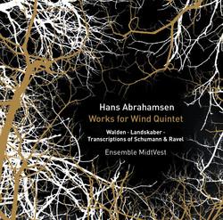 Hans Abrahamsen: Works & Transcriptions for Wind Quintet