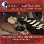 Archguitar Duo Recital: Blanchette, Peter / Michelini, Peter - Bach, J.S. / Handel, G.F. / Scarlatti, D. (Archguitar Baroque)
