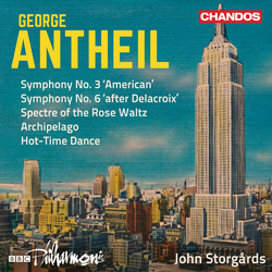 Antheil: Symphonies Nos. 3 & 6 and Other Works