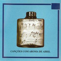 Cancoes com Aroma de Abril