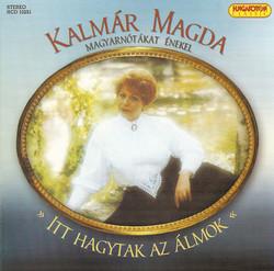 Magda Kalmar: Itt Hagytak Az Almok