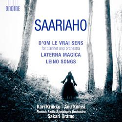 Saariaho: D´OM LE VRAI SENS - Laterna Magica - Leino Songs