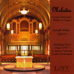 Melodia: German Romantic Works for Organ